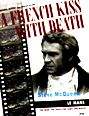 A French Kiss with Death: Steve McQueen and the Making of Le Mans by Michael Keyser
