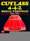 Cutlass and 4-4-2 Muscle Portfolio 1964-74