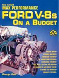How to Build Max Performance Ford V-8's on a Budget